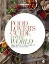 Lonely Planet Food Lovers Guide to the World cover image