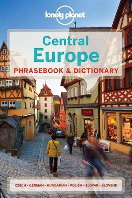 Lonely Planet Central Europe Phrasebook  & Dictionary: Edition 4